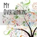 My Overthinking